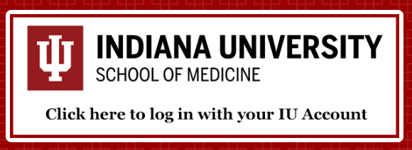 Screenshot of login for Medhub. Top row text: Indiana University School of Medicine. Second row: Click here to log in with your IU Account