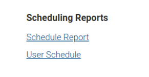 Image of two links. top link says: Schedule Report. Bottom link says: User Schedule. Select top link.
